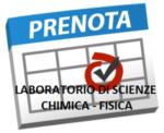 PRENOTAZIONE LABORATORIO SCIENZE – FISICA – CHIMICA